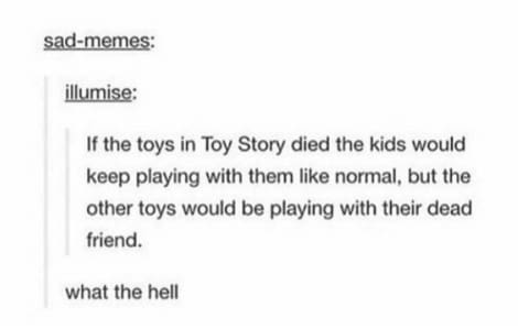22. And what Toy Story is really about: