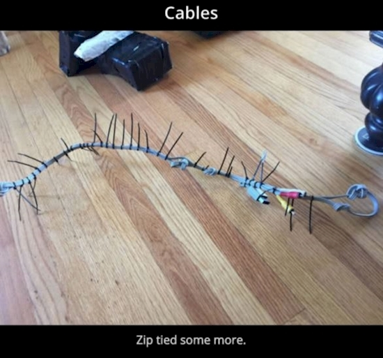 He even make sure that the cables were knotted and zip tied together.
