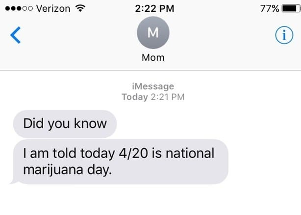 8. This mom who just found out the true meaning of 4/20.